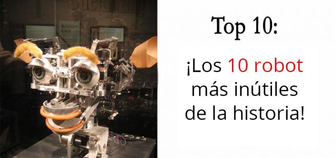 Los 10 Robots más inútiles de la Historia