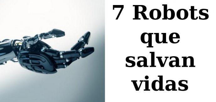 7 Robots que salvan vidas