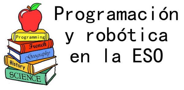 Programación Y Robótica en la ESO