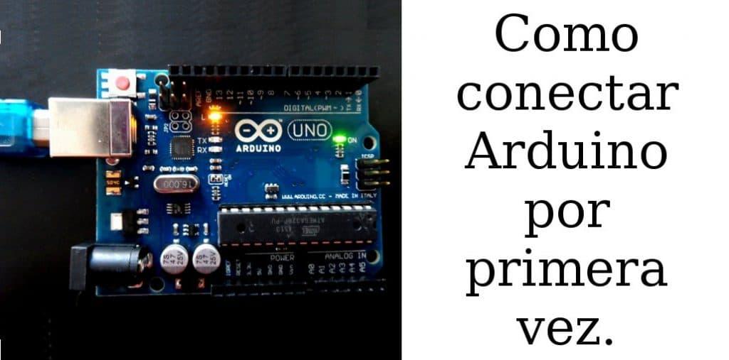 Conectar Arduino por Primera Vez