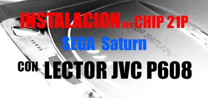 Instalacion del chip 21P en SEGA Saturn JVC P608