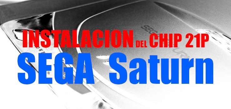 Instalacion del chip 21P en SEGA Saturn